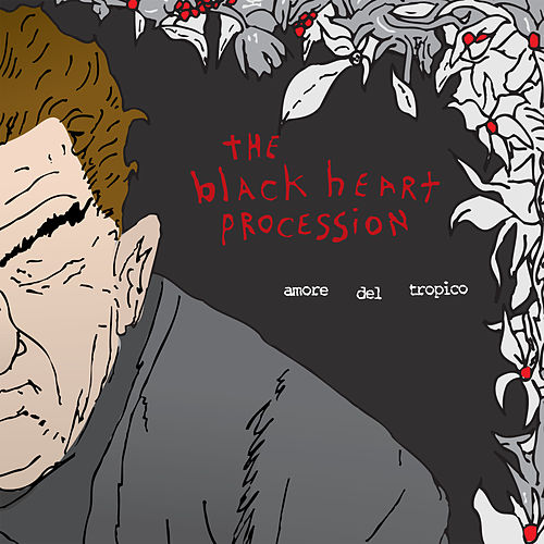 Amore Del Tropico de The Black Heart Procession