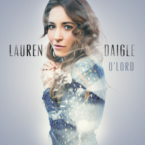 O' Lord (Radio Version) de Lauren Daigle