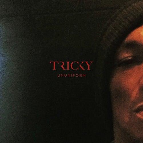 Ununiform de Tricky