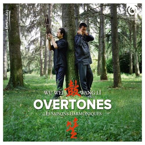 Overtones 'Les harmoniques du ciel' de Wang Li and Wu Wei