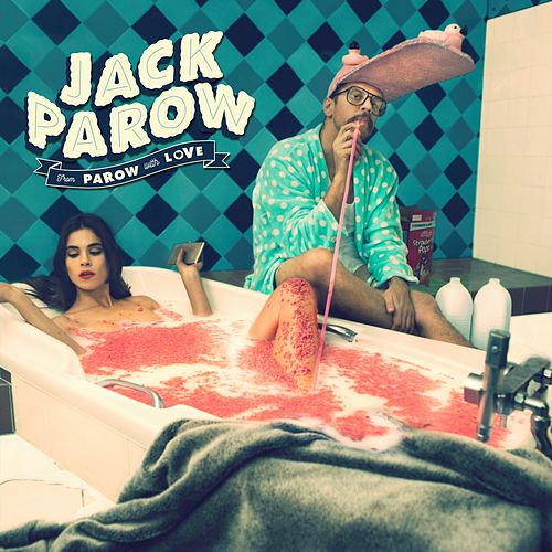 From Parow with Love - EP by Jack Parow