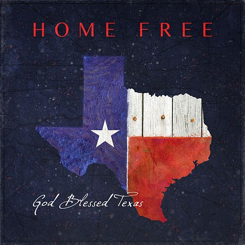 God Blessed Texas by Home Free