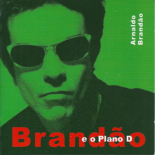 Brandão e o Plano D by Arnaldo Brandão