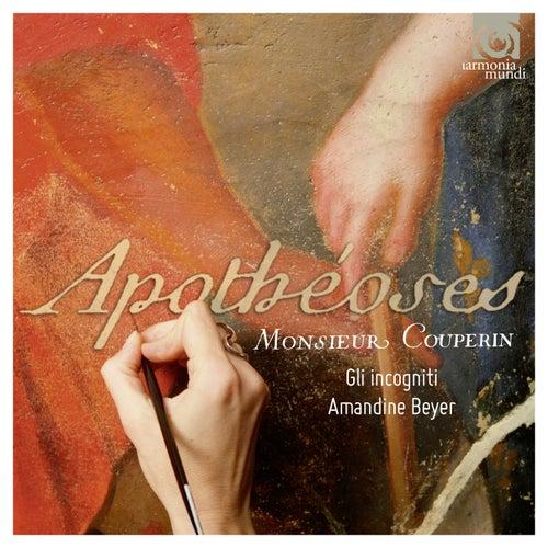 Couperin: Apothéoses & autres Sonades by Gli incogniti and Amandine Beyer