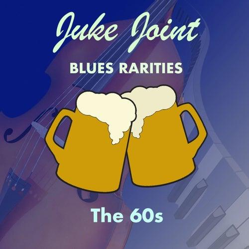Juke Joint Blues Rarities: The '60s de Various Artists