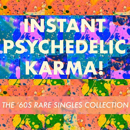 Instant Psychedelic Karma! The '60s Rare Singles Collection by Various Artists