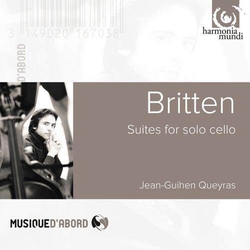 Britten: Suites for Cello Solo by Jean-Guihen Queyras