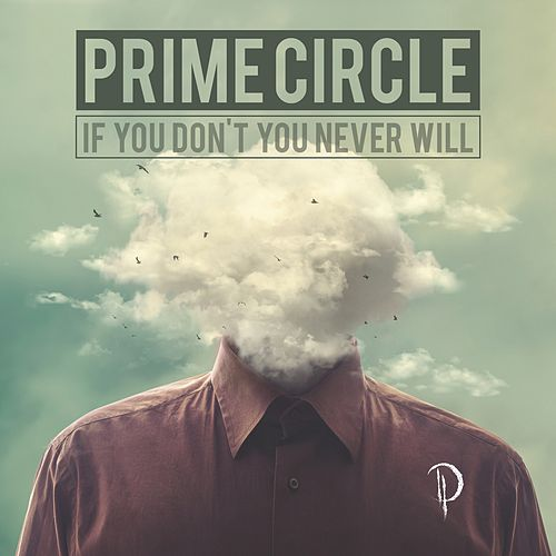 If You Don't Know You Never Will by Prime Circle