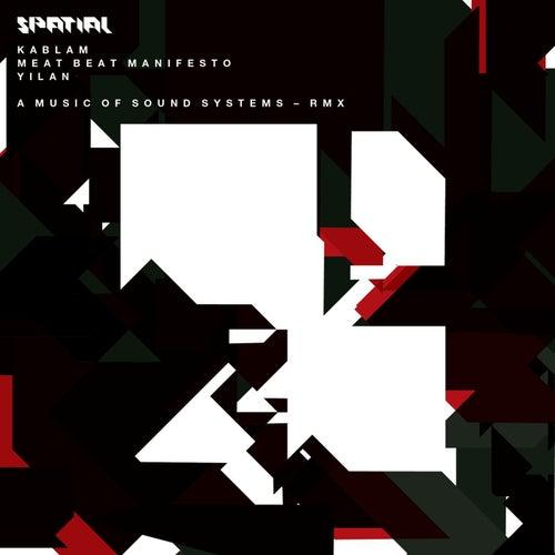 A music of sound systems (Remixes) von Spatial