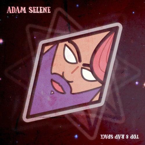 Top 8 Rap Space by Adam Selene