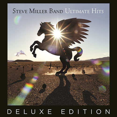 Ultimate Hits (Deluxe Edition) von Steve Miller Band