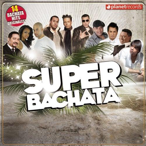 Super Bachata (14 Bachata Hits Originales) de Various Artists