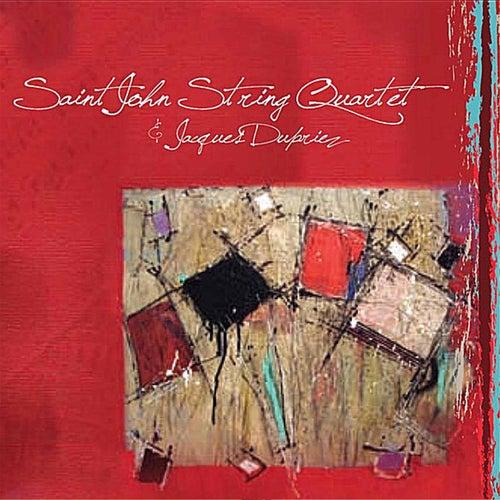 Saint John String Quartet & Jacques Dupriez by Various Artists