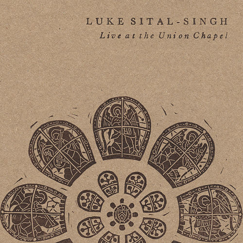 Live At The Union Chapel (Live) by Luke Sital-Singh
