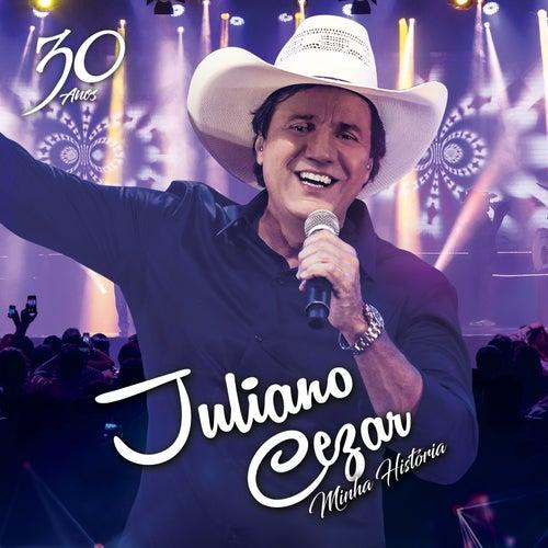 Minha História (Ao Vivo) by Juliano Cezar