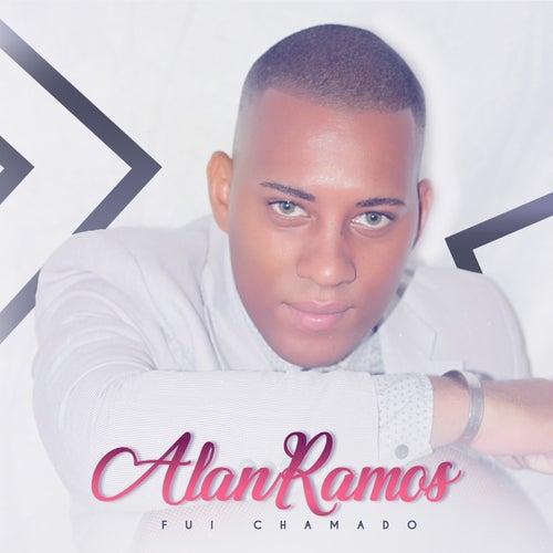 Fui Chamado de Alan Ramos