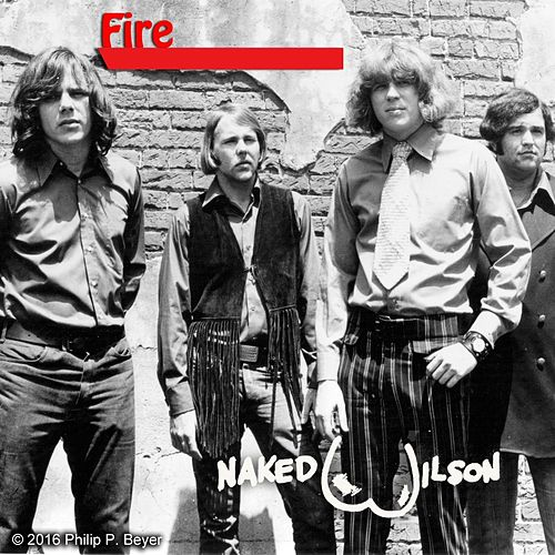 Fire by Naked Wilson
