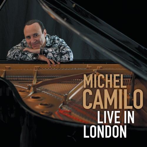 Live in London by Michel Camilo