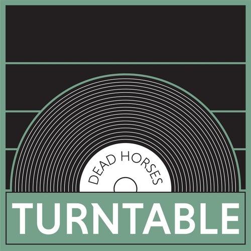 Turntable de Dead Horses