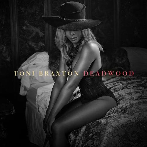 Deadwood von Toni Braxton