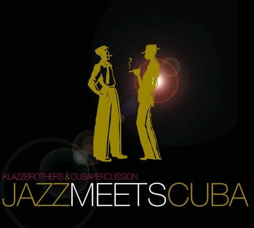 Jazz Meets Cuba von Klazz Brothers/Cuba Percussion