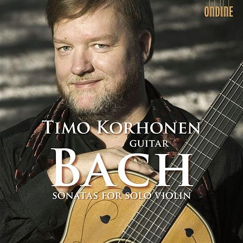 Bach: Sonatas For Solo Violin by Timo Korhonen