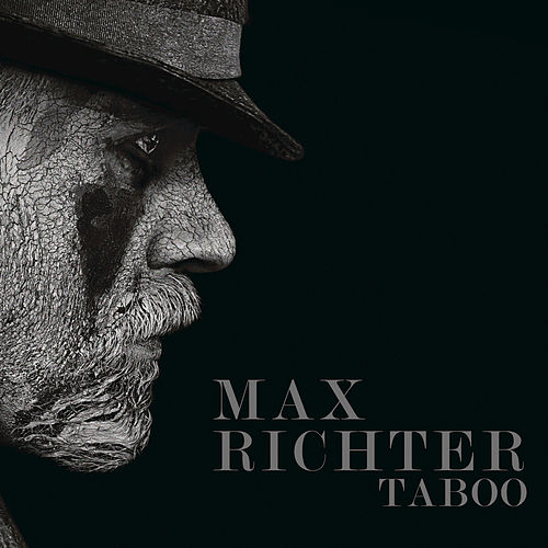 Taboo (Music From The Original TV Series) von Max Richter