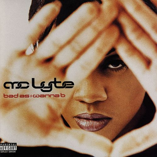 Bad As I Wanna B by MC Lyte