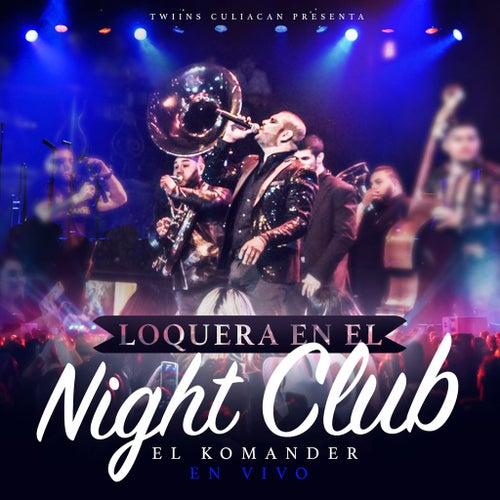 Loqera En El Nightclub de El Komander