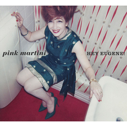 Hey Eugene! by Pink Martini