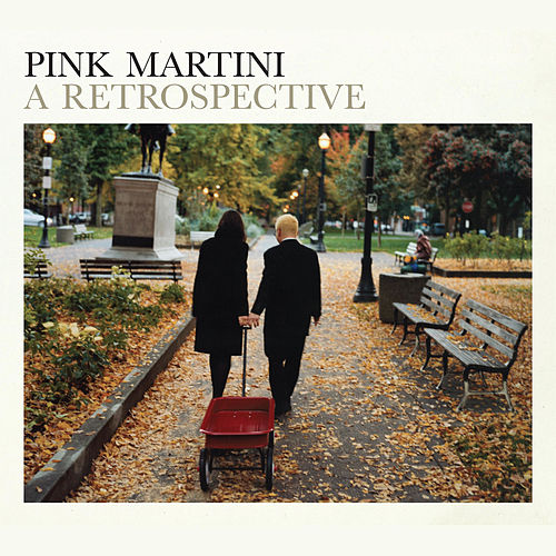 A Retrospective by Pink Martini