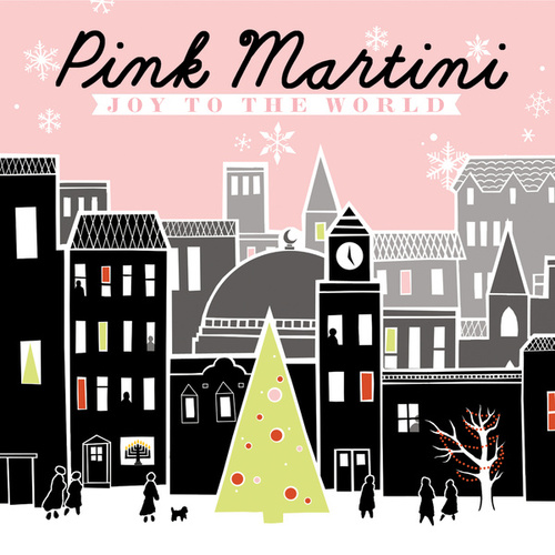 Joy to the World by Pink Martini