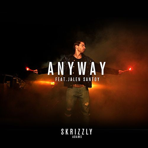 Anyway (feat. Jalen Santoy) by Skrizzly Adams