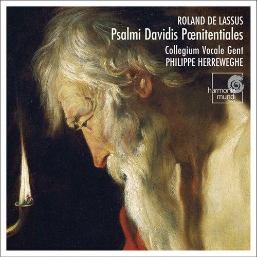 Lassus: Psalmi Davidis poenitentiales by Collegium Vocale Gent and Philippe Herreweghe