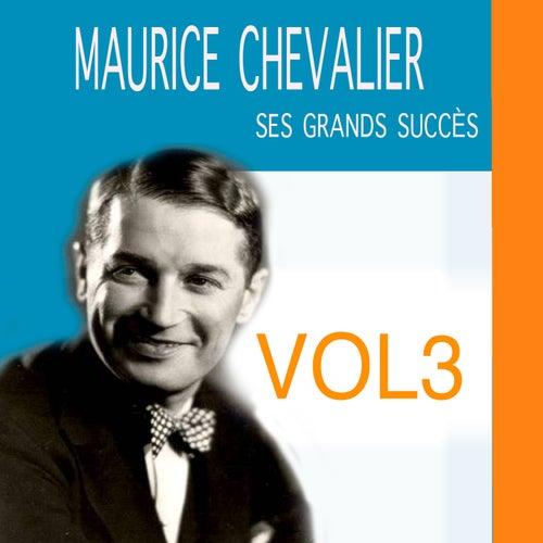 Ses Grands Succès, Vol. 3 de Maurice Chevalier