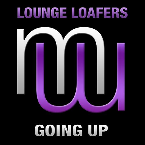 Going Up (Radio Edit) de Lounge Loafers