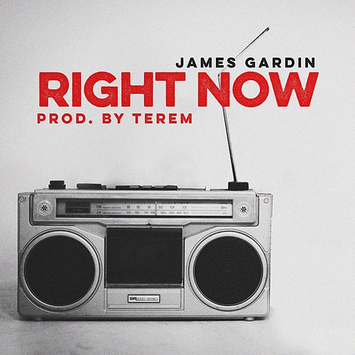 Right Now by James Gardin