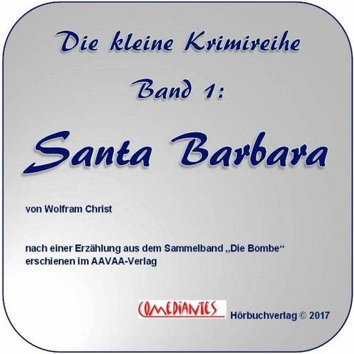 Santa Barbara (Die Unternehmungen des Professor Cunningham) de Wolfram Christ