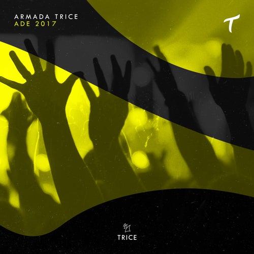Armada Trice - ADE 2017 von Various Artists