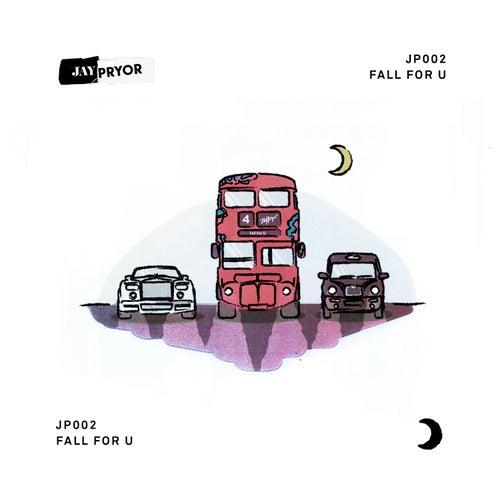 Fall for U fra Jay Pryor
