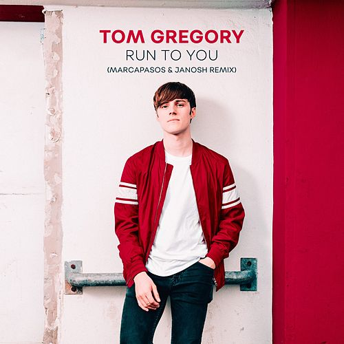Run to You (Marcapasos & Janosh Remix) by Tom Gregory