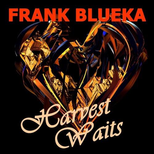 Harvest Waits de Frank Blueka