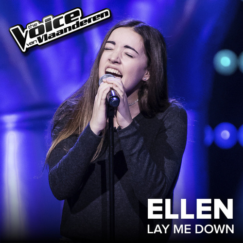 Lay Me Down (The Voice Van Vlaanderen 2017 / Live) von Ellen Van Gool