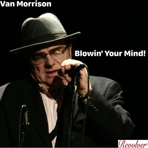 Blowin' Your Mind! von Van Morrison