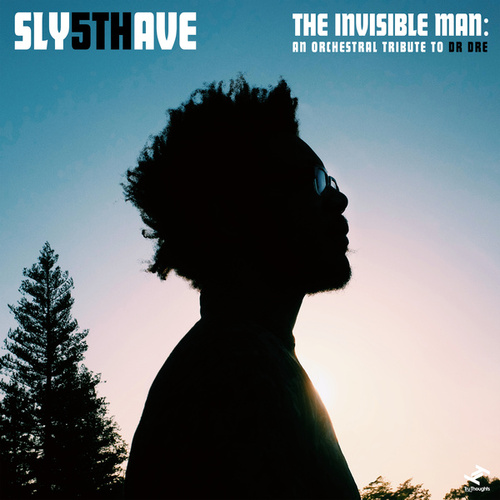 The Invisible Man: An Orchestral Tribute to Dr. Dre de Sly5thave