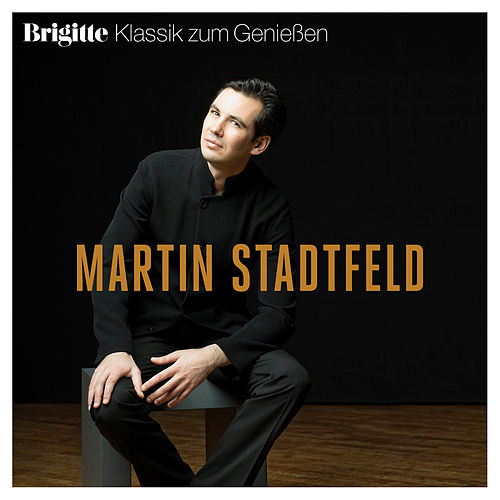 Brigitte Klassik zum Genießen: Martin Stadtfeld von Martin Stadtfeld