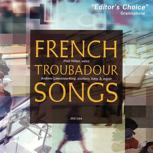 French Troubadour Songs by Paul Hillier