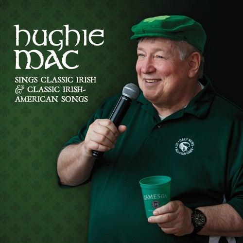 Sings Classic Irish & Classic Irish / American Songs von Hughie Mac