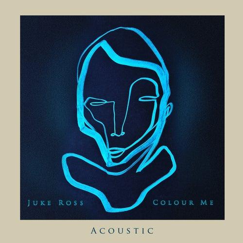 Colour Me (Acoustic) di Juke Ross