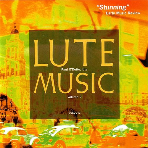 Lute Music, Volume 2: Early Italian Renaissance Music by Paul O'dette